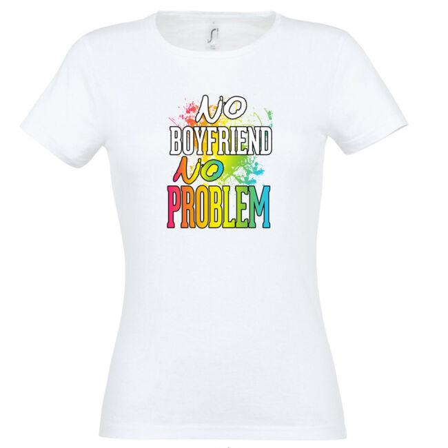 No Boyfriend No Problem póló