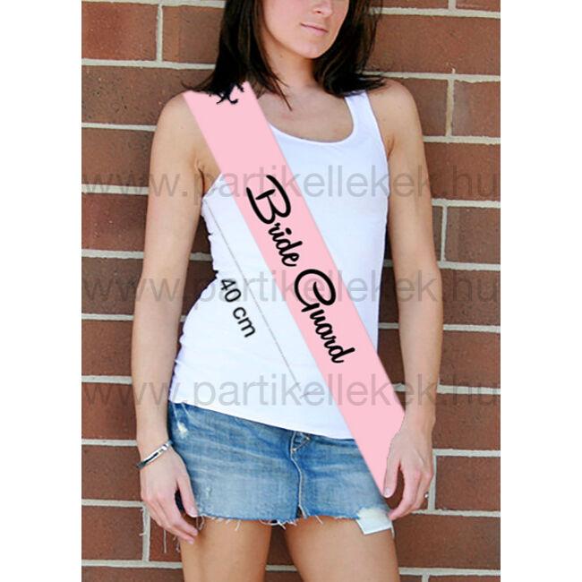 Bride Guard vállszalag rózsaszín színben lánybúcsúra