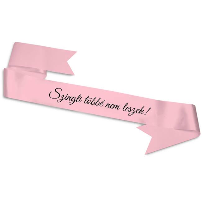 Szingli többé nem leszek feliratos szalag a menyasszonynak lánybúcsúra. Rózsaszín színben, ráadás szalagfogóval.